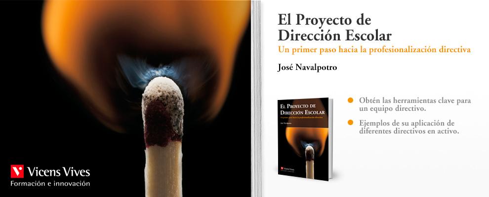 El proyecto de Dirección Escolar - José Navalpotro